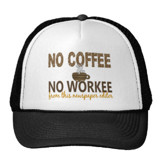 No Coffee No Workee Newspaper Editor Trucker Hat