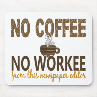 No Coffee No Workee Newspaper Editor Mouse Pad