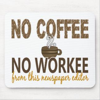 No Coffee No Workee Newspaper Editor Mousepads