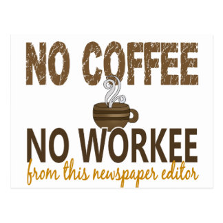 No Coffee No Workee Newspaper Editor Postcards