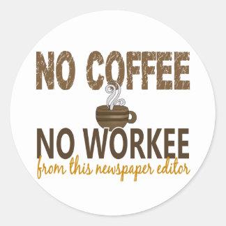 No Coffee No Workee Newspaper Editor Classic Round Sticker