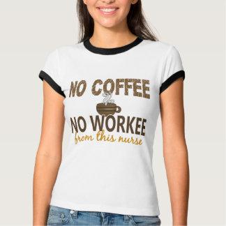 No Coffee No Workee Nurse T-Shirt