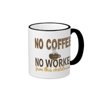 No Coffee No Workee Obstetrician Coffee Mug