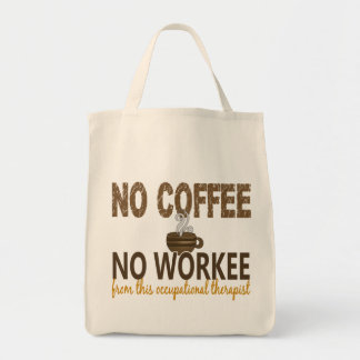No Coffee No Workee Occupational Therapist Bag