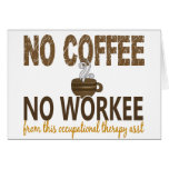 No Coffee No Workee Occupational Therapy Assistant Greeting Card