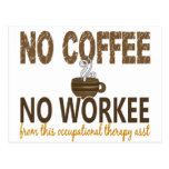 No Coffee No Workee Occupational Therapy Assistant Post Cards