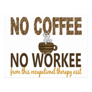 No Coffee No Workee Occupational Therapy Assistant Postcard
