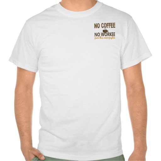 No Coffee No Workee Oceanographer T-shirts