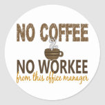 No Coffee No Workee Office Manager Round Sticker
