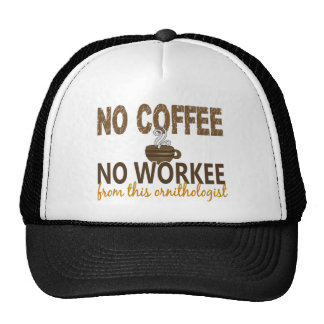 No Coffee No Workee Ornithologist Trucker Hat