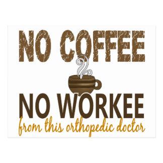 No Coffee No Workee Orthopedic Doctor Postcard