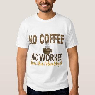No Coffee No Workee Paleontologist T-shirt