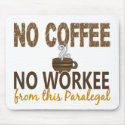 No Coffee No Workee Paralegal Mouse Pad