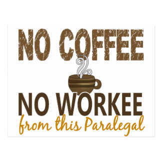 No Coffee No Workee Paralegal Postcard