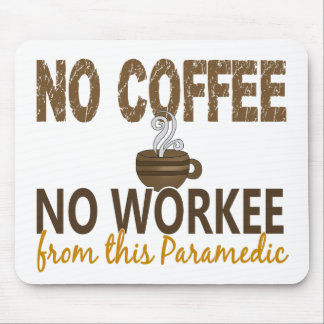 No Coffee No Workee Paramedic Mousepads