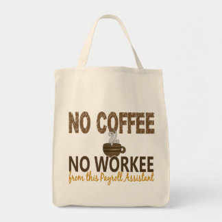 No Coffee No Workee Payroll Assistant Tote Bag