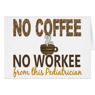 No Coffee No Workee Pediatrician Card