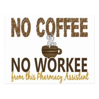 No Coffee No Workee Pharmacy Assistant Postcard