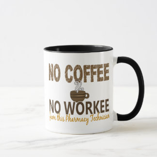 No Coffee No Workee Pharmacy Technician Mug