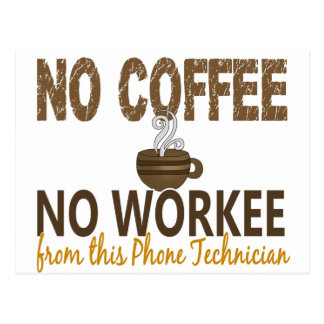 No Coffee No Workee Phone Technician Post Card