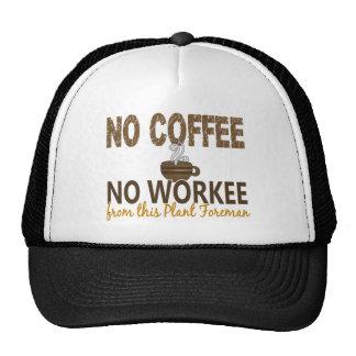 No Coffee No Workee Plant Foreman Trucker Hat