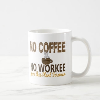 No Coffee No Workee Plant Foreman Mug