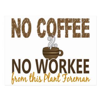 No Coffee No Workee Plant Foreman Postcards