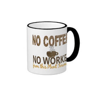 No Coffee No Workee Plant Foreman Ringer Mug