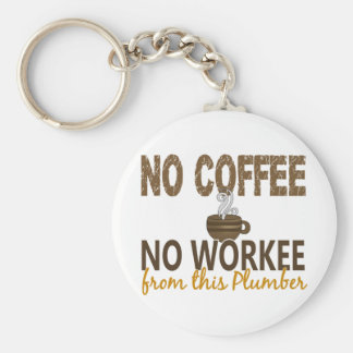No Coffee No Workee Plumber Basic Round Button Keychain