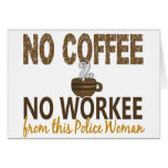 No Coffee No Workee Police Woman Cards