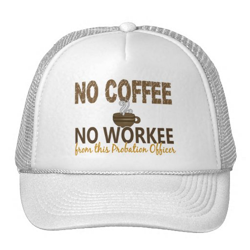 No Coffee No Workee Probation Officer Mesh Hats