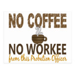 No Coffee No Workee Probation Officer Postcards