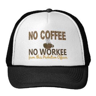 No Coffee No Workee Probation Officer Trucker Hat