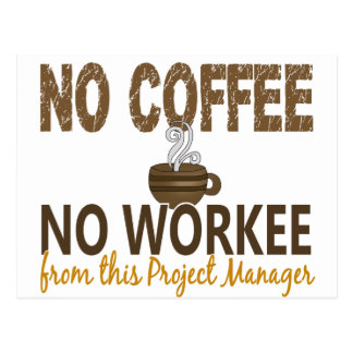 No Coffee No Workee Project Manager Postcard