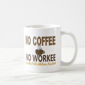 No Coffee No Workee Public Relations Assistant Classic White Coffee Mug