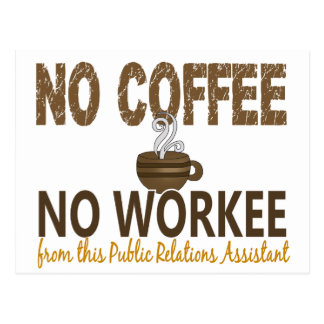No Coffee No Workee Public Relations Assistant Postcard