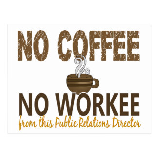 No Coffee No Workee Public Relations Director Postcard