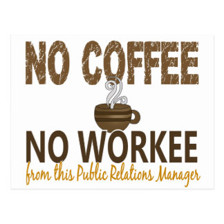 No Coffee No Workee Public Relations Manager Postcard
