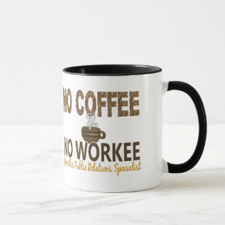 No Coffee No Workee Public Relations Specialist Mug