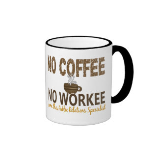 No Coffee No Workee Public Relations Specialist Ringer Coffee Mug