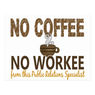 No Coffee No Workee Public Relations Specialist Postcard