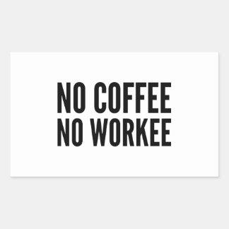 No Coffee No Workee Rectangular Sticker