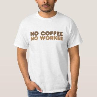No Coffee No Workee Tee Shirt