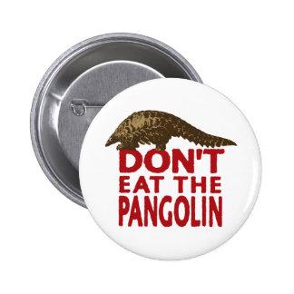 No coma el Pangolin Pin Redondo De 2 Pulgadas