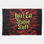 ¡No coma la materia estúpida! en negro, rojo y ama Toalla De Cocina