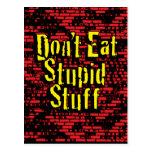 ¡No coma la materia estúpida! en negro, rojo y Postal