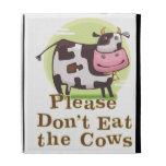 No coma por favor las vacas