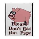 No coma por favor los cerdos