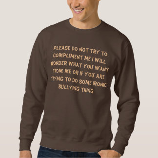 no compliments sweatshirt