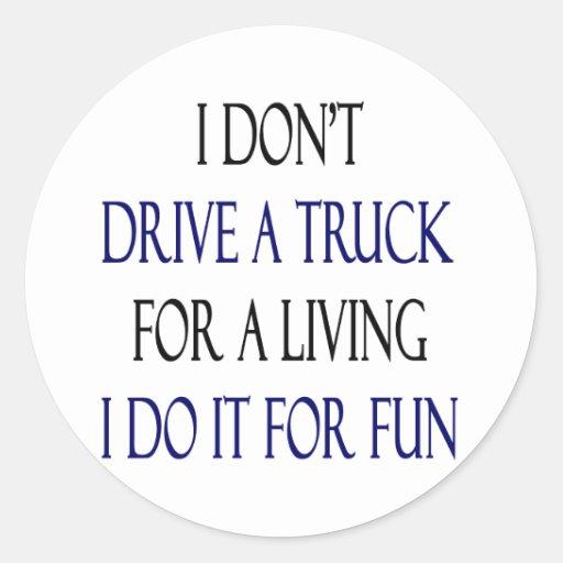 No conduzco un camión para una vida que la hago pa etiqueta redonda